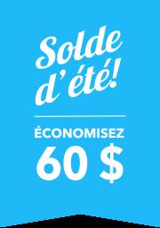 Summer Sale Économisez $60