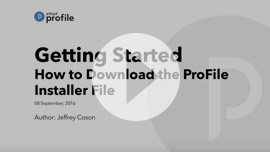 Getting Started: How to download the ProFile installer file