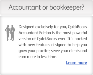 Accountant or bookkeeper? Learn more about QuickBooks Accountant Edition 2013.